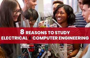 8 reasons to study electrical and computer engineering